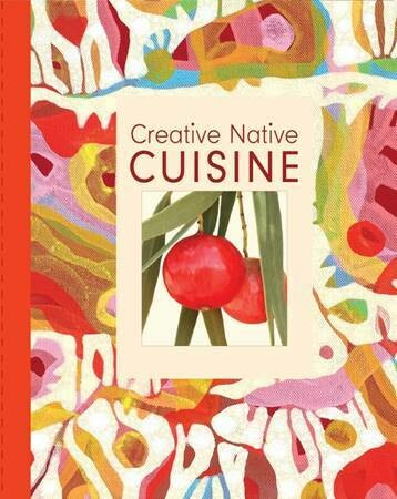 Australia's Creative Native Cuisine by Andrew Fielke