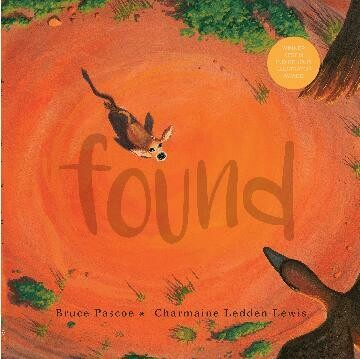 Found by Bruce Pascoe Illustrated by Charmaine Ledden-Lewis