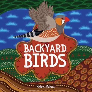 Backyard Birds by Helen Milroy