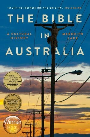 The bible in Australia: a cultural history by Meredith Lake