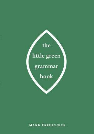 The Little Green Grammar Book by Mark Tredinnick