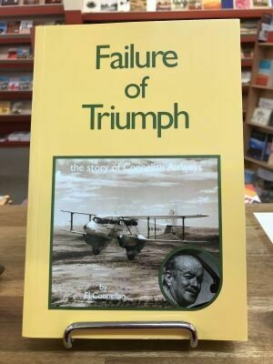 Failure fo Triumph: the story of Connellan Airways by EJ Connellan