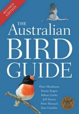 The Australian Bird Guide: Revised Edition by Peter Menkhorst, Danny Rogers, Rohan Clarke,