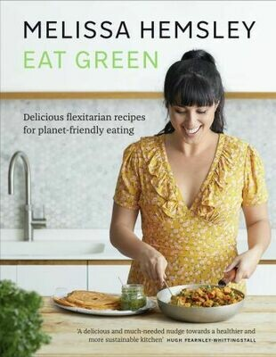 Eat Green: delicious flexitarian recipes for planet-friendly eating by Melissa Hemsley