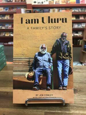 Iam Uluru a family's story by Jen Cowley