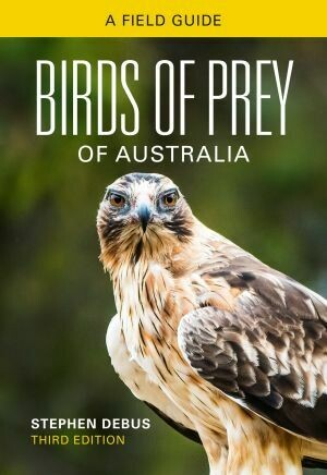 A field guide Birds of Prey of Australia By Stephne Debus Third Edtion