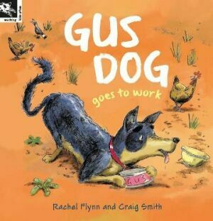 Gust Dog goes to work by Rachel Flynn and Craig Smith