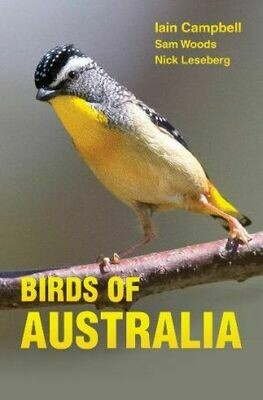 Birds of Australia a photographic guide By Iain Campbell, Sam Woods and Nick Leseberg