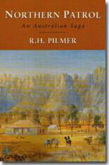 Northern Patrol An Australian Saga by R.H. Pilmer