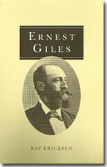 Ernest Giles - Explorer & Traveller 1835-1897 by Ray Ericksen