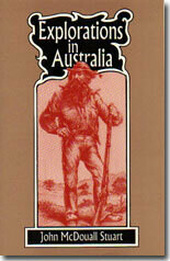 Explorations in Australia 1858 - 62 by John McDouall Stuart