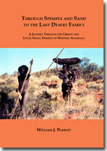 Through Spinifex and Sand to the Last Desert Family by William J. Peasley