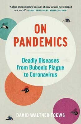 On Pandemics: Deadly Diseases from Bubonic Plague to Coronavirus by David Waltner-Toews