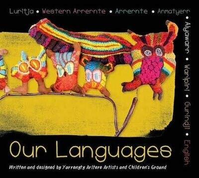 Our Languages by Yarrenyty Arltere Artists and Ampe-kenhe Ahelhe (Children's Ground Central Australia)