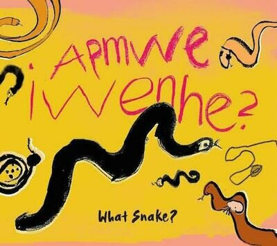 Apmwe Iwenhe (What Snake?) Eastern and Central Arrernte - English