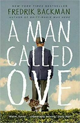A Man Called Ove: The life-affirming bestseller that will brighten your day by Fredrik Backman
