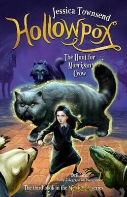 Hollowpox: The Hunt for Morrigan Crow Nevermoor 3 (out 29 September 2020)