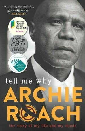 Tell Me Why: The story of my life and music by Archie Roach
