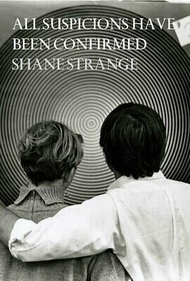 All Suspicions Have Been Confirmed by Shane Strange