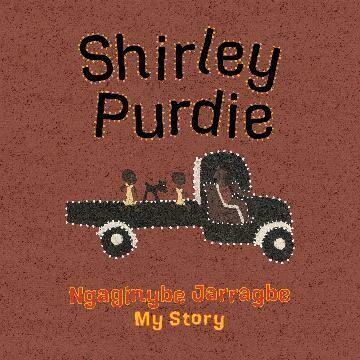 Shirley Purdie  Ngaginybe Jarragbe My Story