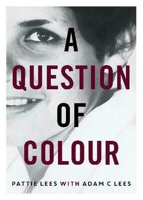 A question of colour by Pattie Lees with Adam C Lees