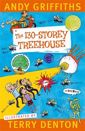 The 130 - Storey Treehouse by by Andy Griffiths and Terry Denton