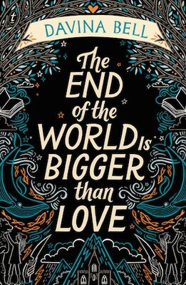 The End of the World Is Bigger than Love by Davina Bell