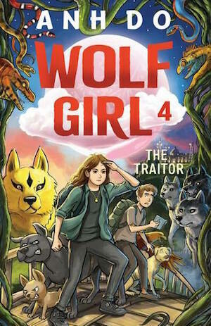 The Traitor: Wolf Girl 4 by Anh Do, illustrated by Lachlan Creagh December 2020 release, preorder available