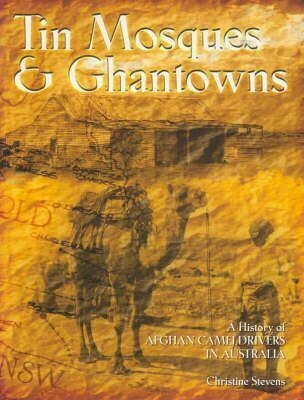 Tin Mosques & Ghantowns by Christine Stevens
