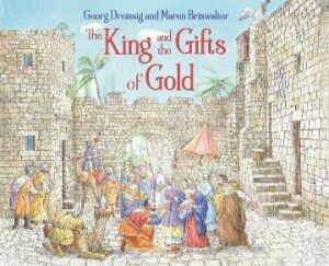 The King and the gifts of gold by Georg Dreissig