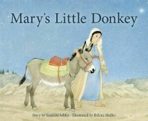 Mary's Little Donkey by Sehlin Gunhild and Muller Helene