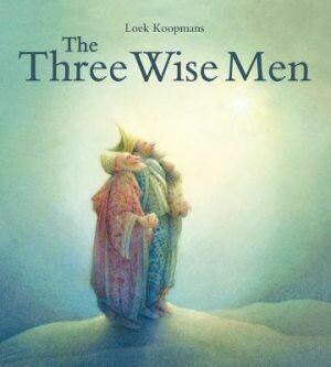 Three Wise Men A Christmas Story by Loek Koopmans