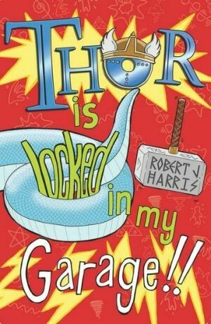 Thor is locked in my garage! by Robert J Harris