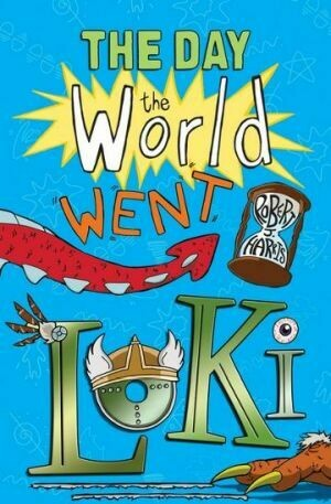 The Day the World Went Loki by Robert J Harris