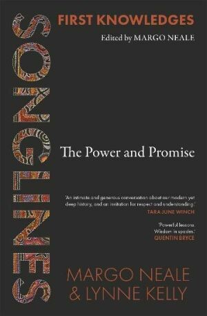 Songlines The Power and Promise Edited by Margo Neale and Lynne Kelly