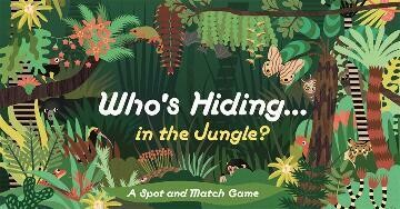 Who's Hiding in the Jungle? by Laurence King