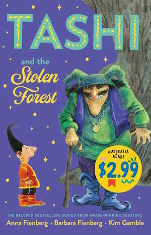 Tashi and the Stolen Forest by Anna Fienberg and Barbara Fienberg, Illustrated by Kim Gamble