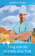 Fling With The Flying Doctor by Kathleen Ryder