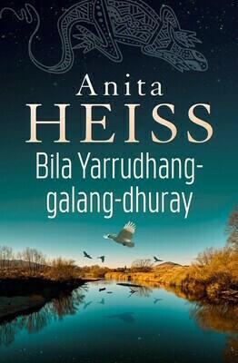 Bila Yarrudhang-galang-dhuray -River of Dreams by Anita Heiss our May 2021 - pre-order available