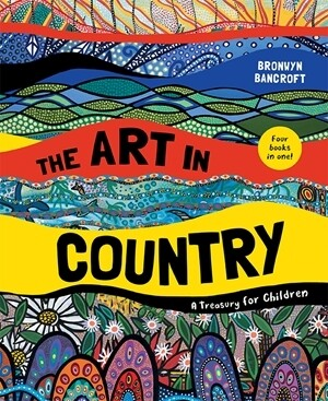 The Art in Country by Bronwyn Bancroft