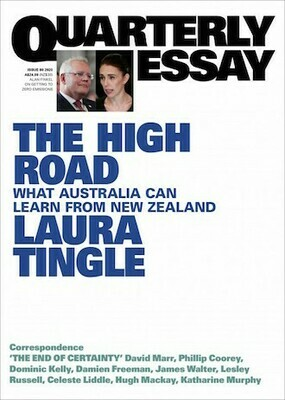 Quarterly Essay 80: The High Road: What Australia can Learn from New Zealand by Laura Tingle - out 30.11.20