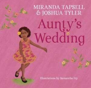 Aunty's Wedding by Miranda Tapsell and Joshua Tyler