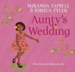 Aunty's Wedding by Miranda Tapsell and Joshua Tyler