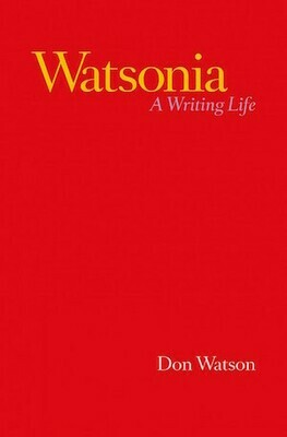 Watsonia: A Writing Life by Don Watson