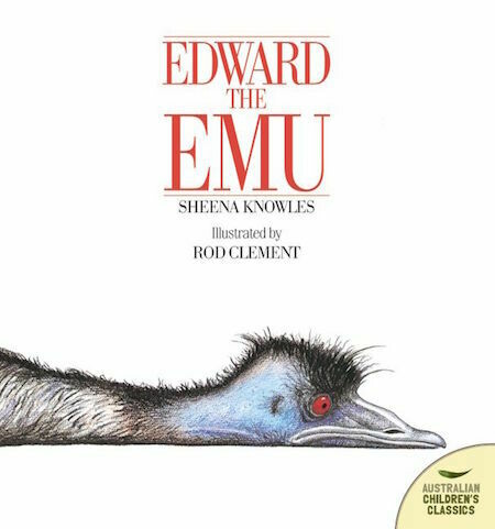 Edward the Emu by Edward the Emu by Sheena Knowles.  Illustrated by Rod Clement