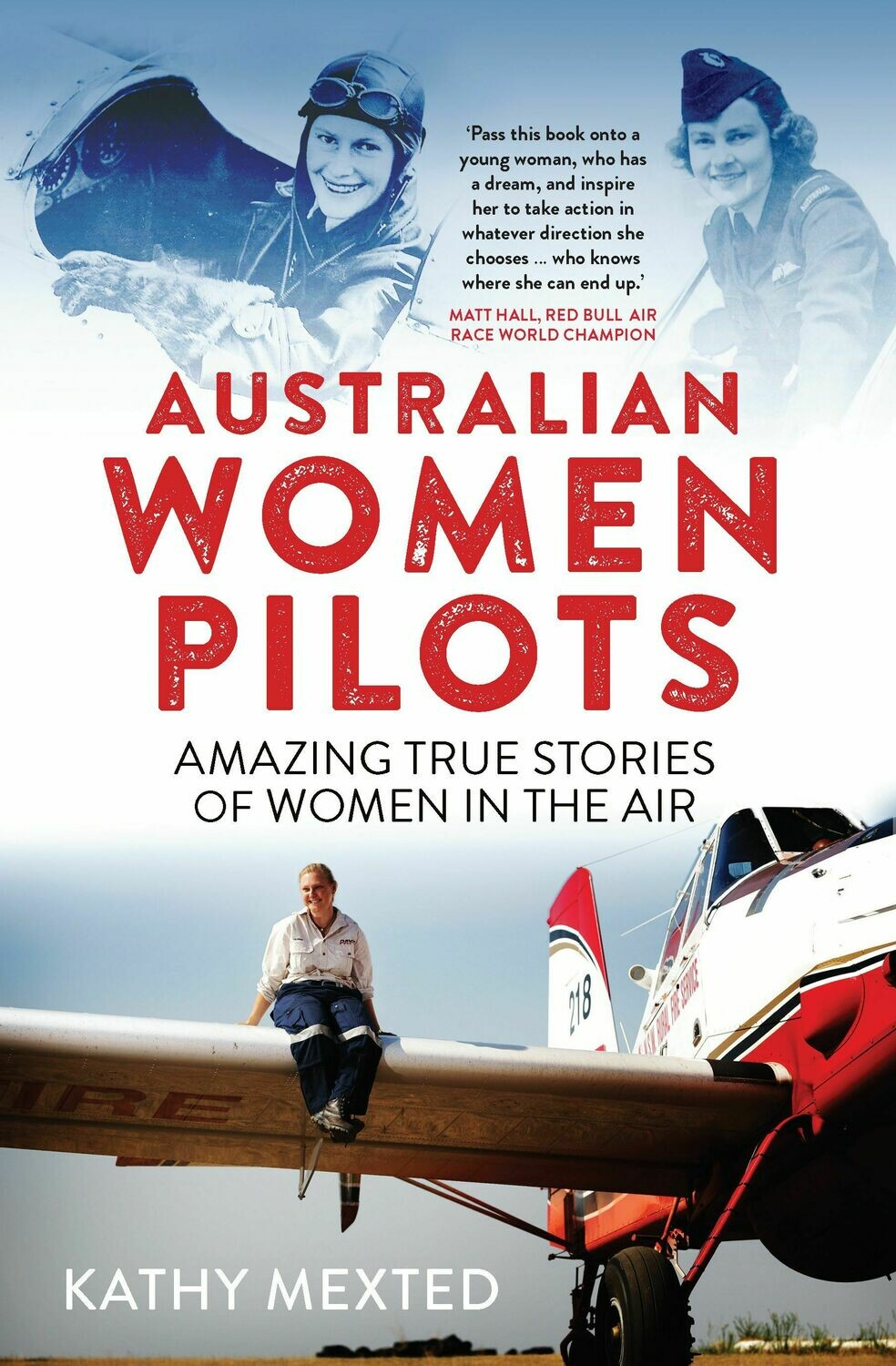 Australian Women Pilots: Amazing true stories of women in the air by Kathy Mexted