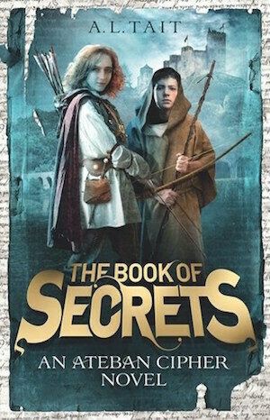 The Book of Secrets: The Ateban Cipher Book 1 by A. L. Tait
