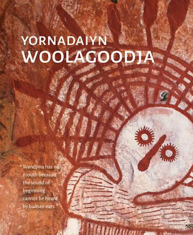 Yornadaiyn Woolagoodja by Yornadaiyn Woolagoodja