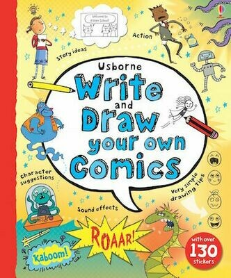 Write and Draw Your Own Comics by Louie Stowell. Illustrated by Various