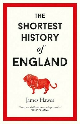 The Shortest History of England by James Hawes. Coming February 2021 pre-order available